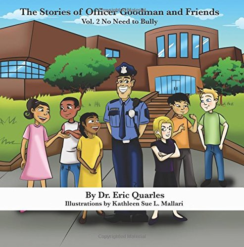 The Stories of Officer Goodman and Friends Vol. 2: No Need to Bully