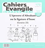 Cahiers Evangile supplément - numéro 173 L'épreuve d'Abraham ou la ligature d'Isaac (Ge...