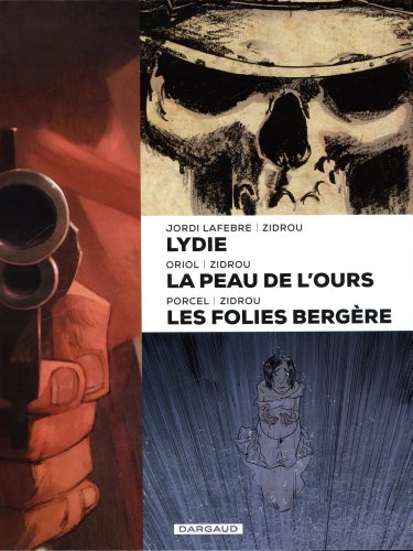 Lydie ; La peau de l'ours ; Les Folies Bergères : Coffret 3 volumes
