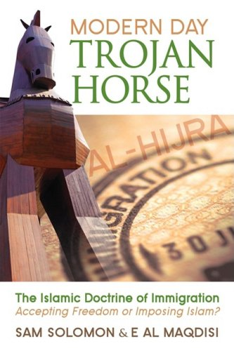 Image of Modern Day Trojan Horse: Al-Hijra, the Islamic Doctrine of Immigration, Accepting Freedom or Imposing Islam?