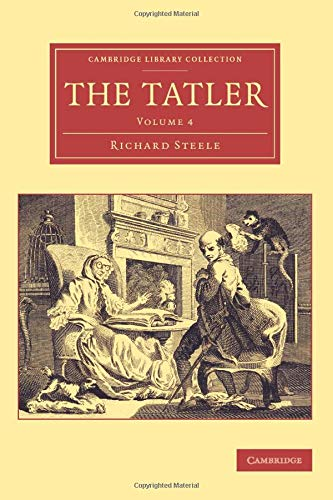 Compare Textbook Prices for The Tatler Cambridge Library Collection - Literary Studies Volume 4  ISBN 9781108078290 by Steele, Richard