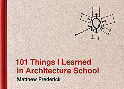 101 Things I Learned in Architecture School (The MIT Press)