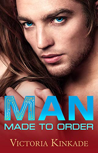 Book: Man, Made to Order by Victoria Kinkade