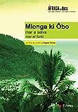 Sea and Forest ( Mionga ki Ôbo: Mar e Selva ) [ Origen Francés, Ningun Idioma Espanol ]