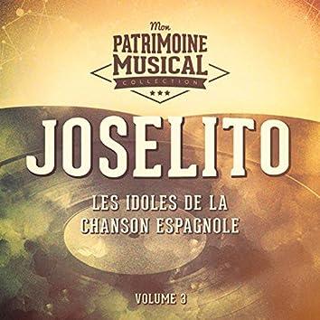 Les Idoles de la Chanson Espagnole: Joselito, Vol. 3