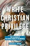 Image of White Christian Privilege: The Illusion of Religious Equality in America