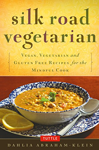 Compare Textbook Prices for Silk Road Vegetarian: Vegan, Vegetarian and Gluten Free Recipes for the Mindful Cook [Vegetarian Cookbook, 101 Recipes] Illustrated Edition ISBN 9780804843379 by Abraham-Klein, Dahlia,Weaver, Stephanie