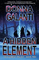 A Hidden Element: A Paranormal Suspense Novel (The Element Trilogy Book 2)