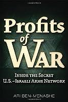 Profits of War: Inside the Secret U.S.-Israeli Arms Network