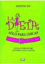 La dieta solo para chicas/ The Dorm Room Diet: Un plan para estar en forma, sana y feliz/ The 8-step Program for Creating a Healthy Lifestyle Plan That Really Works (Spanish Edition)