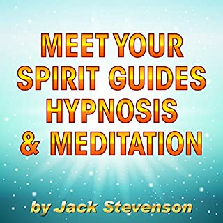 Meet Your Spirit Guides Hypnosis & Meditation                   Written by:                                                                                                                                 Jack Stevenson                               Narrated by:                                                                                                                                 Jack Stevenson                      Length: 23 mins     Not rated yet     Overall 0.0