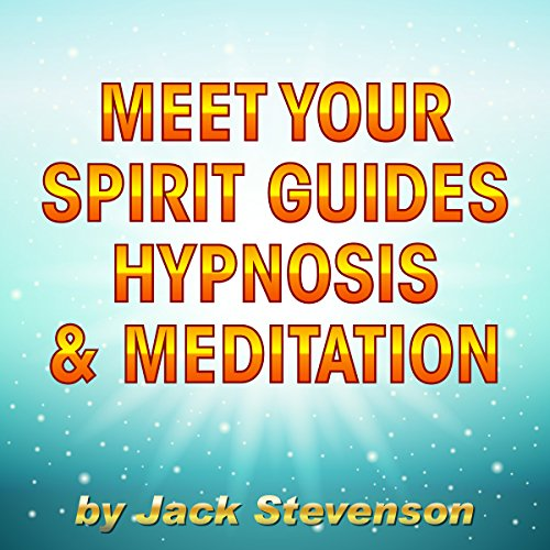 Meet Your Spirit Guides Hypnosis & Meditation audiobook cover art