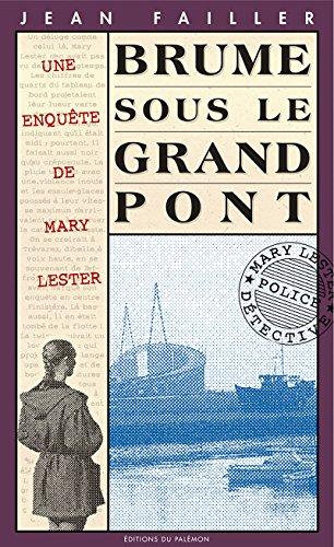 Brume sous le grand pont: Les enquêtes de Mary Lester - Tome 10