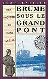 Les enquêtes de Mary Lester, tome 10 : Brume sous le grand pont par Failler