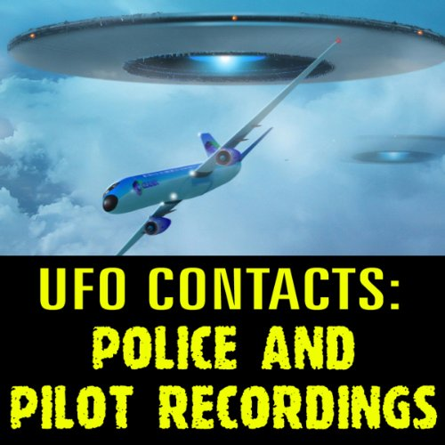 UFO Contacts: Police and Pilot Recordings  By  cover art