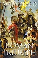 The Roman Triumph by Mary Beard(2009-05-31)