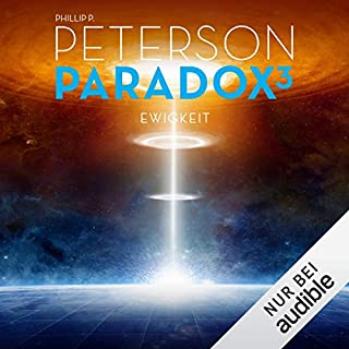 Ewigkeit     Paradox 3              Autor:                                                                                                                                 Phillip P. Peterson                               Sprecher:                                                                                                                                 Heiko Grauel                      Spieldauer: 6 Std. und 59 Min.     Noch nicht bewertet     Gesamt 0,0