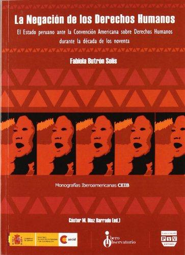 La Negación De Los Derechos Humanos (Monografías Iberoamericanas CEIB)