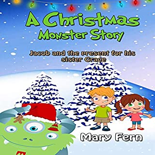 A Christmas Monster Story: Jacob and the Present for His Sister Grace cover art