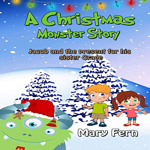 A Christmas Monster Story: Jacob and the Present for His Sister Grace audiobook cover art