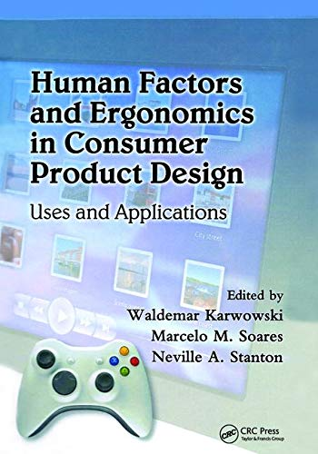 Human Factors and Ergonomics in Consumer Product Design: Uses and Applications (Handbook of Human Factors in Consumer Pr