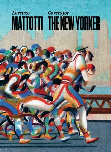Lorenzo Mattotti. Covers for the New Yorker. Ediz. italiana, inglese e francese