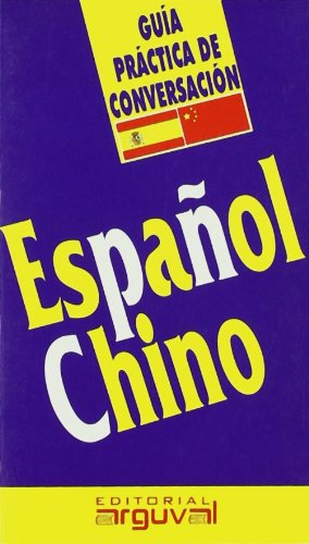 Guía Práctica Español-Chino (GUÍAS DE CONVERSACIÓN)