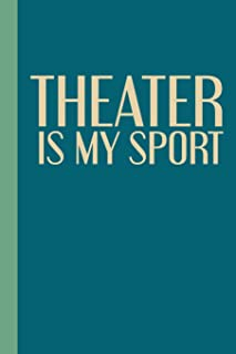 Theater Is My Sport: Modern 6 X 9 Notebook in Blue for Actors and Directors to Use for Show Notes, Blocking, Planning, and...
