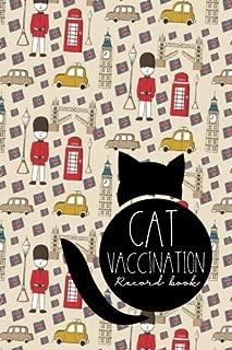 Cat Vaccination Record Book: Cat Vaccine Record, Vaccine Data Logger, Vaccination Record Template, Vaccine Book Record, Cute London Cover (Cat Vaccination Records Book) (Volume 34)