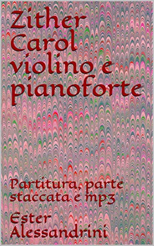 Zither Carol violino e pianoforte: Partitura, parte staccata e mp3 (Christmas music for violin and piano Vol. 31)