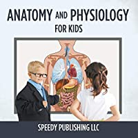 Anatomy and Physiology for Kids 1681275511 Book Cover