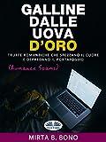 Galline dalle uova d'oro : Romance Scams (Italian Edition)