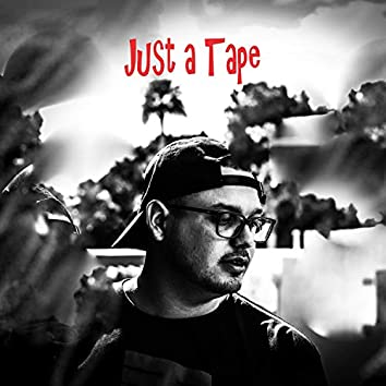 Just a Tape