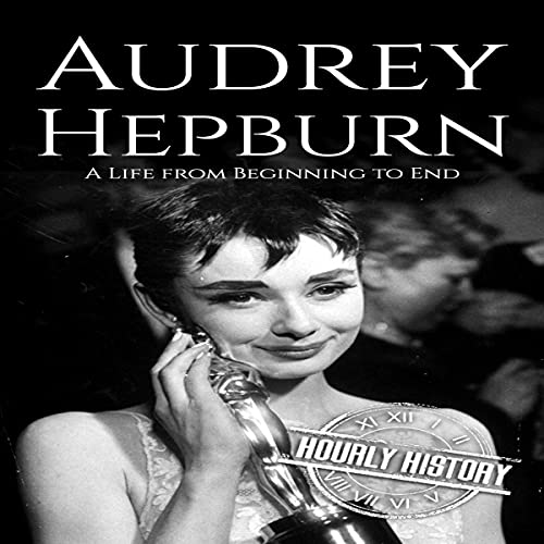 Audrey Hepburn: A Life from Beginning to End cover art
