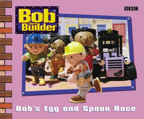 Bob the Builder: Bob's Egg and Spoon Race (Bob the Builder S.)