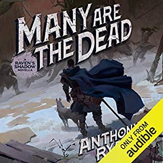 Many Are the Dead     A Raven's Shadow Novella              By:                                                                                                                                 Anthony Ryan                               Narrated by:                                                                                                                                 Steven Brand                      Length: 3 hrs and 20 mins     1 rating     Overall 3.0