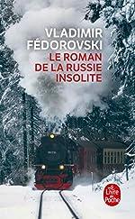 Le Roman de la Russie insolite de Vladimir Fédorovski