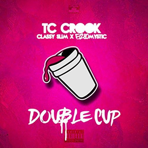 Double Cup (feat. BGU Mystic & Classy Slim) [Explicit]