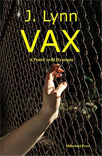 VAX: A post-covid dystopia (English Edition)