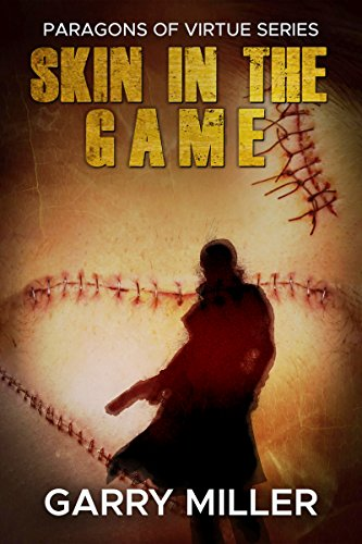 Book: Skin In The Game - Superhero novels for adults (Paragons Of Virtue Book 2) by Garry Miller