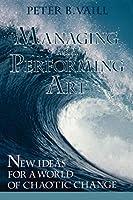 Managing Performing Art New Ideas P (J-B US non-Franchise Leadership)