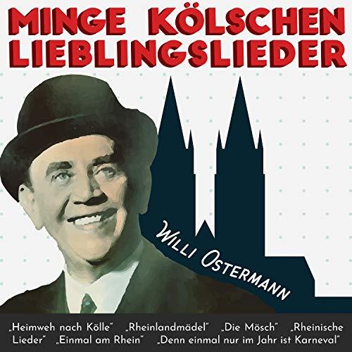 Mit Willi Ostermann am Rhein 1. Teil (Potpourri: Rheinische Lieder, schöne Frau\'n beim Wein; Ich trinke auf dein Wohl, mein Schatz; Denk\' nicht an morgen; Wenn du [Noch] eine Schwiegermutter hast; Drum rat\' ich Dir, zieh\' an den Rhein; Einmal am Rhein)