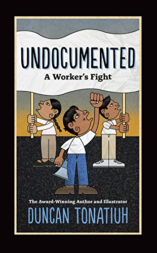 Undocumented: A Worker's Fight (English Edition)