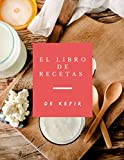 El libro de recetas de Kefir: Mis recetas de kéfir para llenarse