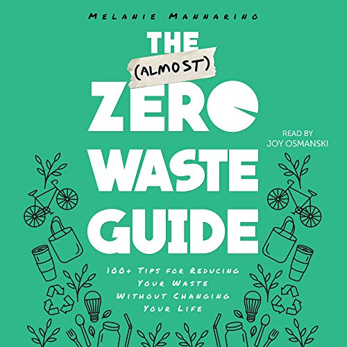 The (Almost) Zero-Waste Guide Audiobook By Melanie Mannarino cover art