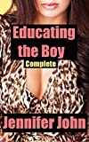 Educating the Boy - Complete: A Milf Femdom Stepmom Romance (English Edition)