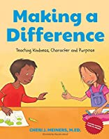 Making a Difference: Teaching Kindness, Character and Purpose (Kindness Book for Children, Good Manners Book for Kids, Learn to Read Ages 4-6)