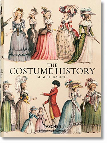 The Costume History 1852-1893: From Ancient Times to the 19th Century (Bibliotheca Universalis)