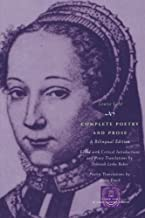 Complete Poetry and Prose: A Bilingual Edition (The Other Voice in Early Modern Europe)
