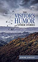 The Visitor's Humor and Other Stories